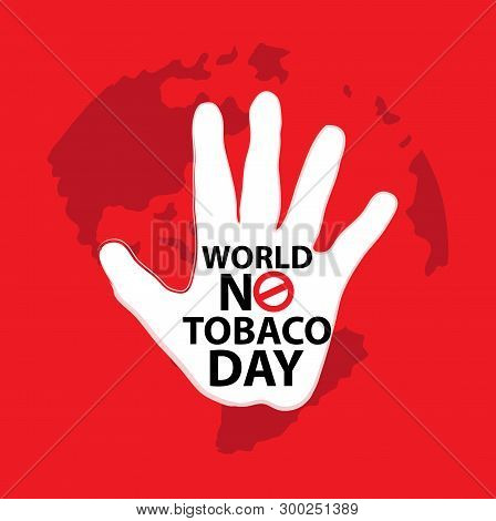 World No Tobacco Day. Tobacco Day Awareness Idea Campaign For Greeting Card,poster,brochure,abstract
