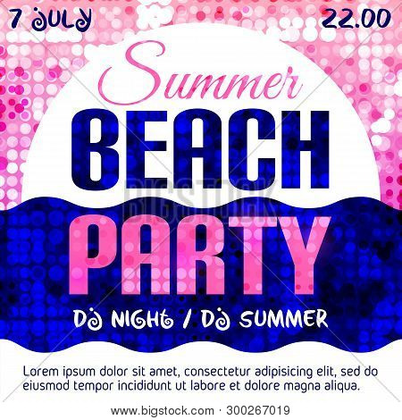Beach Party Flyer. Place For Text. Dance Party Template. Every Saturday. Disco Background. Vector Il