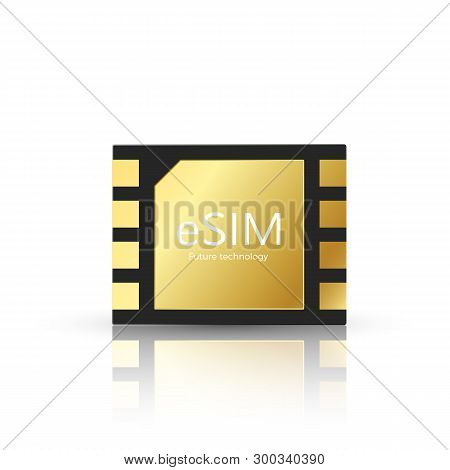 Esim Modern And Tetechnology Of Future. Embedded Sim Card Icon Symbol Concept. Gsm Phone Mobile Netw