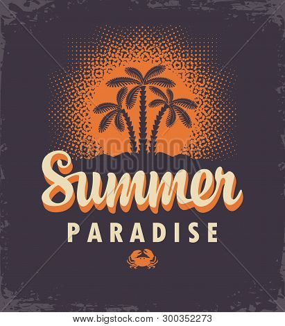 Vector Travel Banner Or Logo With Palm Trees, Tropical Island, Decorative Sun And Words Summer Parad