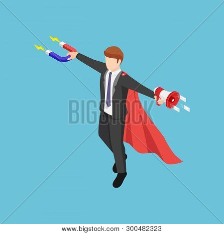 Flat 3d Isometric Super Businessman Holding Magnet And Megaphone To Promote His Business. Inbound An