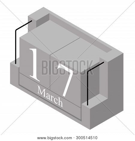 March 17th Date On A Single Day Calendar. Gray Wood Block Calendar Present Date 17 And Month March I