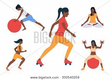 Set Of Girls Fitness Activities. Woman Exercising With Ball, Running, Meditating, Roller Skating. Sp