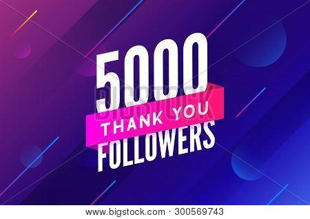 5000 Followers Vector. Greeting Social Card Thank You Followers. Congratulations 5k Follower Design