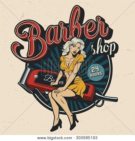 Vintage Barbershop Colorful Emblem With Pinup Pretty Woman Sitting On Electric Hair Clipper Isolated