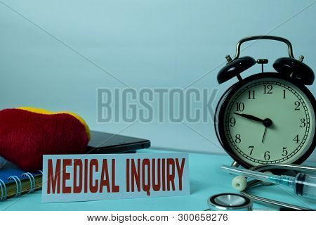 Medical Inquiry Planning On Background Of Working Table With Office Supplies. Medical And Healthcare