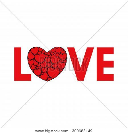 Word Love With A Heart. Big Hart Filled With Small Hearts. Vector Illustration.