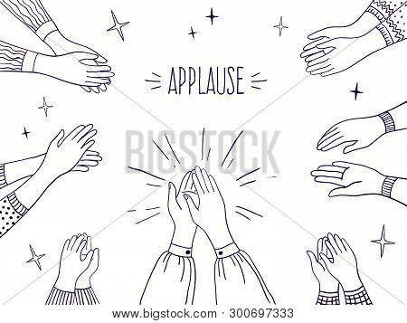 Doodle Applause. Happy People Drawn Hands, High Five Illustration, Sketch Draw Of Clapping Hands. Ve