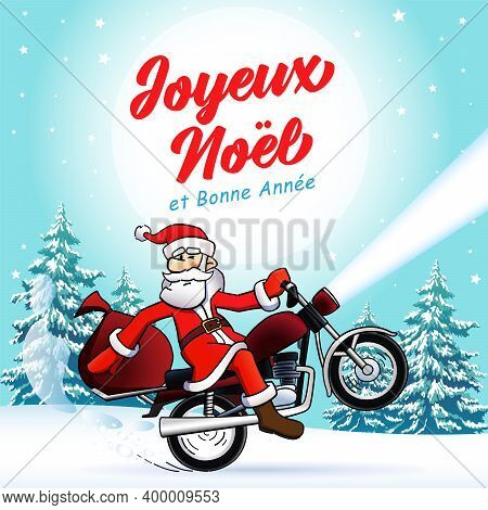 Joyeux Noel Et Bonne Annee French Text - Merry Christmas And Happy New Year Greetings Card. Santa Cl