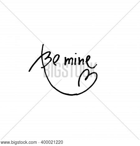 Handwritten Phrase Be Mine Decorated With Heart Shaped Flourish. Design Element For Greeting Card, S