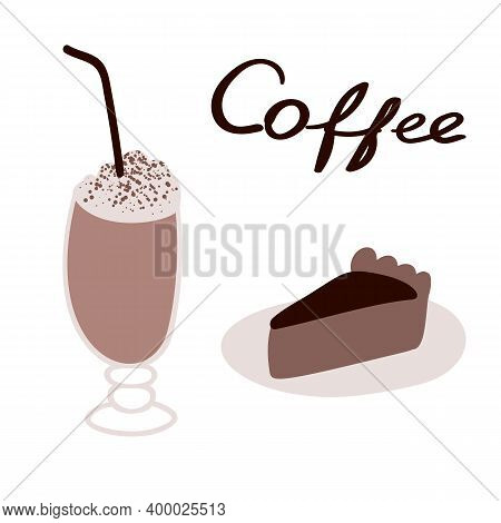 Glass Of Coffee Mocha With Cream And Cinnamon And Chocolate Cake. Vector Illustration In Flat Style.