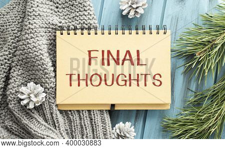 Hand Writing Text Caption Inspiration Showing Final Thoughts. Business Concept For Conclusion Summar