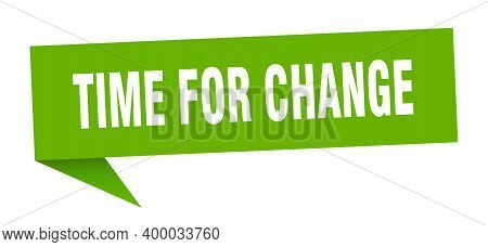 Time For Change Speech Bubble. Time For Change Sign. Time For Change Banner