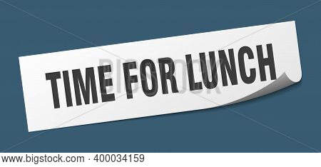 Time For Lunch Sticker. Time For Lunch Square Isolated Sign. Time For Lunch