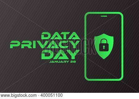 Data Privacy Day. January 28. Holiday Concept. Template For Background, Banner, Card, Poster With Te