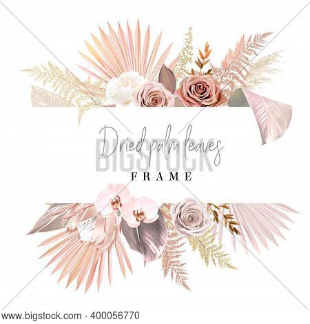 Trendy Dried Palm Leaves, Blush Pink And Rust Rose, Pale Protea, White Orchid, Pampas Grass Vector W