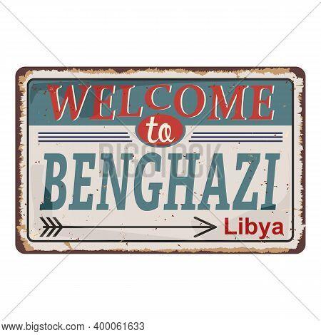 Libya Benghazi Metal Rusted Grungy Road Sign