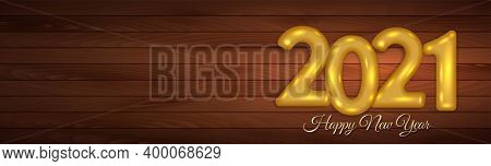 2021 Happy New Year 3d Number Design Banner On Wooden Background - 2021 New Year 3d Number Design Ho