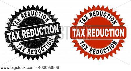 Black Rosette Tax Reduction Seal Stamp. Flat Vector Scratched Seal Stamp With Tax Reduction Message