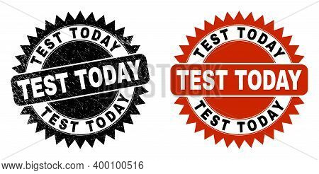 Black Rosette Test Today Stamp. Flat Vector Scratched Seal Stamp With Test Today Message Inside Shar