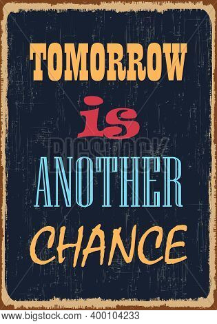 Tomorrow Is Another Chance. Motivation Quote. Vector Typography Poster Design