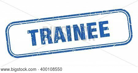 Trainee Stamp. Trainee Square Grunge Blue Sign. Trainee Tag