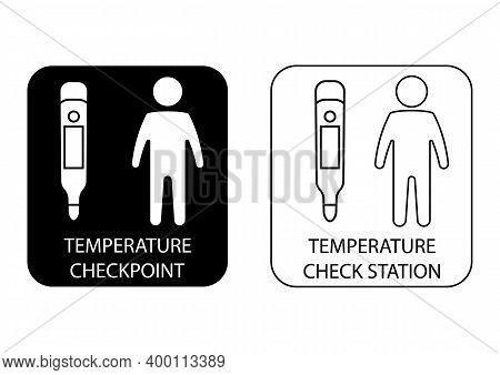 Digital Medical Thermometers. Temperature Scanning Sign. Checkpoint Or Station For Measurement Of Fe