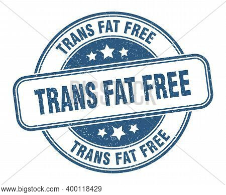 Trans Fat Free Stamp. Trans Fat Free Label. Round Grunge Sign