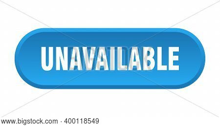 Unavailable Button. Rounded Sign On White Background