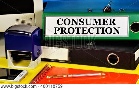 Consumer Protection. Text Label On The Folder Office Of The Registrar. Settlement Of Relations Arisi