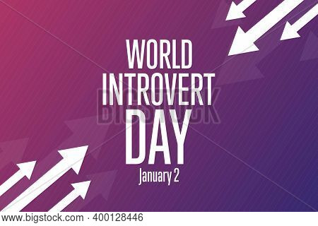 World Introvert Day. January 2. Holiday Concept. Template For Background, Banner, Card, Poster With