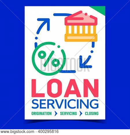 Loan Servicing Creative Promotion Poster Vector. Loan Origination, Service And Closing Advertising B