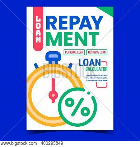 Loan Repayment Creative Promotion Banner Vector. Personal And Business Loan Calculator And Plan Adve
