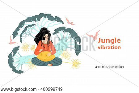 Jungle Vibration. Vector Banner With A Girl Playing Music For Meditation On A Musical Instrument On