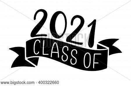 Class Of 2021. Graduation Logo For High School, College Graduate. Template For Class Graduation Desi