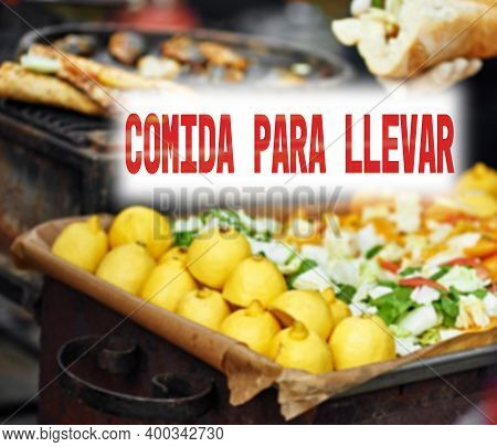 Spanish Text Food To Take Out Or Takeaway. Sign In Restaurant Announcing That Is Takeaway Only Due T
