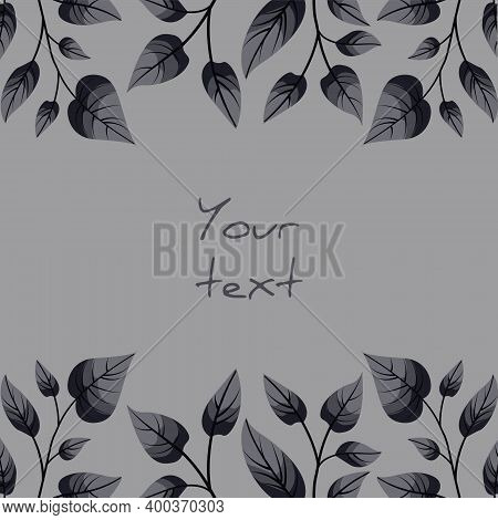 Square Foliate Postcard; Borders With Black And Gray Leaves; Design For Greeting Cards, Invitations,