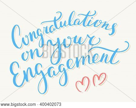 Congratulations On Your Engagement. Vector Handwritten Lettering Card. Vector Illustration.