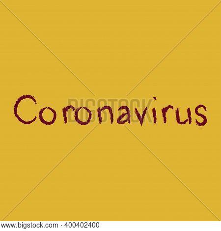 Coronavirus Concept Inscription. Wuhan Virus Disease. Vector.