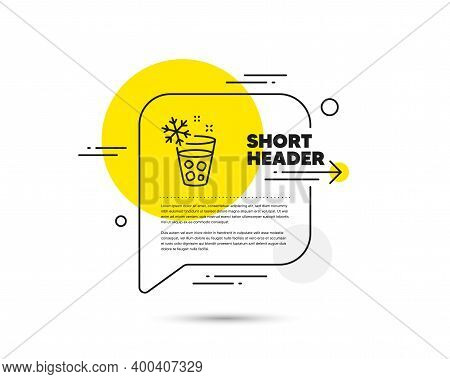 Glass With Ice Line Icon. Speech Bubble Vector Concept. Ice Maker Sign. Freezing Function Symbol. Ic