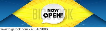 Now Open. Background With Offer Speech Bubble. Promotion New Business Sign. Welcome Advertising Symb