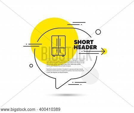 Two-chamber Refrigerator Line Icon. Speech Bubble Vector Concept. Fridge Sign. Freezer Storage Symbo