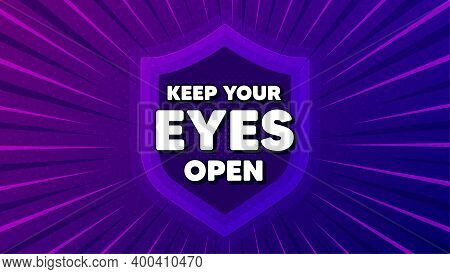 Keep Your Eyes Open Motivation Quote. Protect Shield Background. Motivational Slogan. Inspiration Me