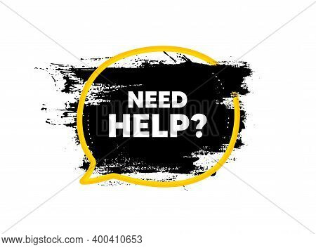 Need Help Symbol. Paint Brush Stroke In Speech Bubble Frame. Support Service Sign. Faq Information.