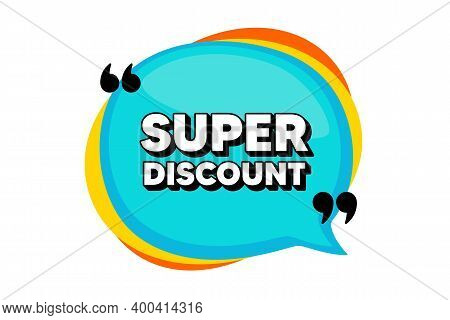 Super Discount Symbol. Blue Speech Bubble Banner With Quotes. Sale Sign. Advertising Discounts Symbo
