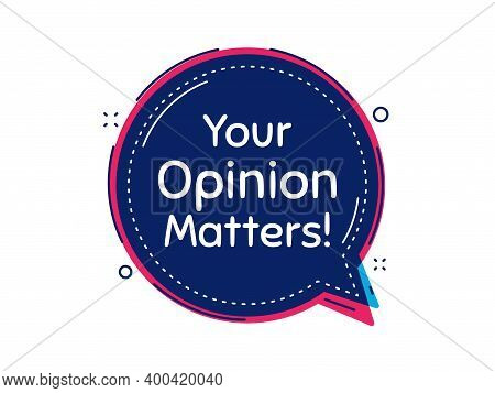 Your Opinion Matters Symbol. Thought Bubble Vector Banner. Survey Or Feedback Sign. Client Comment.