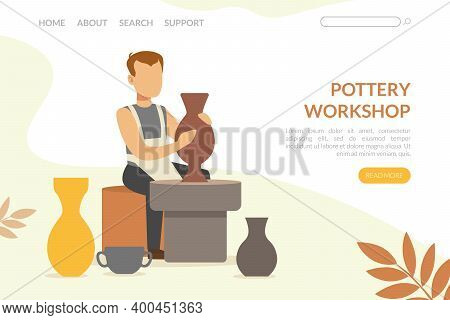 Male Moulding Or Modelling Pottery From Clay As Pottery Workshop Landing Page Vector Template