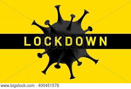 Lockdown Due To The Coronavirus. Total Quarantine, Stop Coronavirus Outbreak, Coronacrisis Concept.