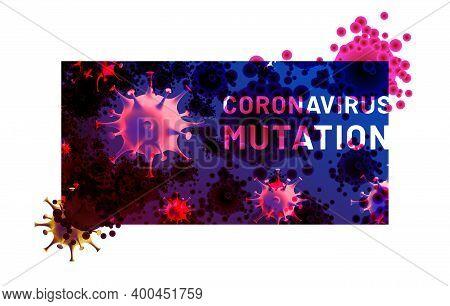 Coronavirus Mutation Headline. New Strain Of The Virus. Banner Design With Abstract Cells Of Coronav