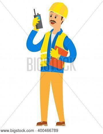 Contractor Talking In Walkie Talkie, Man Manager Wearing Vest, Helmet And Gloves, Builder Or Enginee